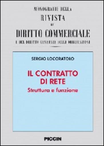 Il contratto di rete. Struttura e funzione - Sergio Locoratolo   Rochesterscifianimecon.com