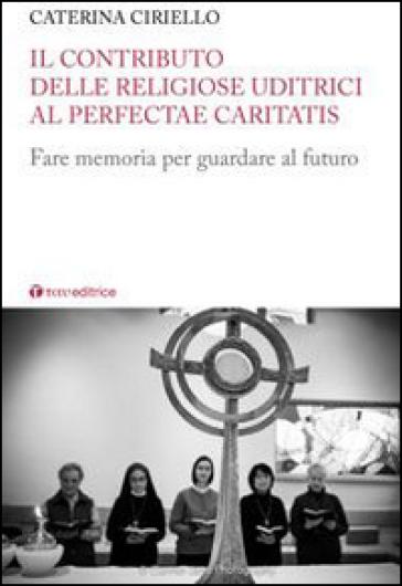 Il contributo delle religiose uditrici al Perfectae Caritatis. Fare memoria per guardare al futuro - Caterina Ciriello | Kritjur.org