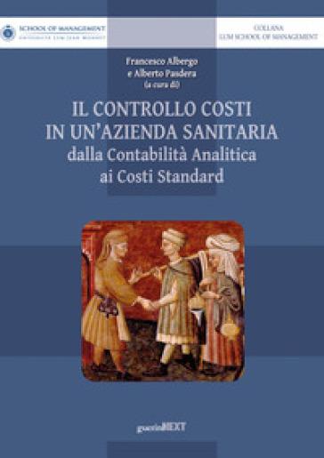 Il controllo costi in un'azienda sanitaria. Dalla contabilità analitica ai costi standard - F. Albergo | Ericsfund.org