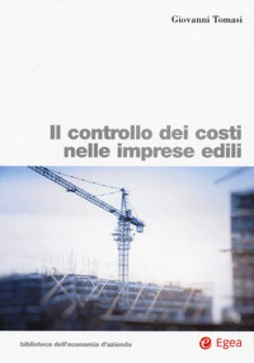 Il controllo dei costi nelle imprese edili - Giovanni Tomasi |