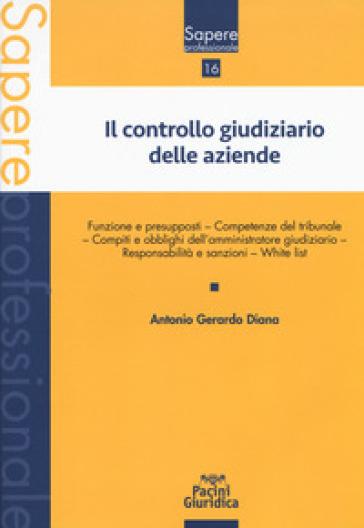 Il controllo giudiziario delle aziende - Antonio Gerardo Diana | Rochesterscifianimecon.com
