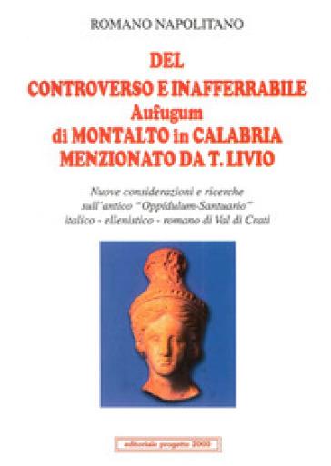 Del controverso e inafferrabile Aufugum di Montalto in Calabria menzionato da T. Livio - Romano Napolitano |
