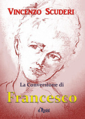 La conversione di Francesco d