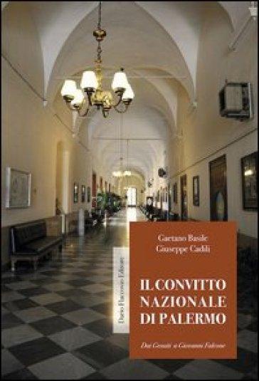 Il convitto nazionale di Palermo dai Gesuiti a Giovanni Falcone - Gaetano Basile | Rochesterscifianimecon.com