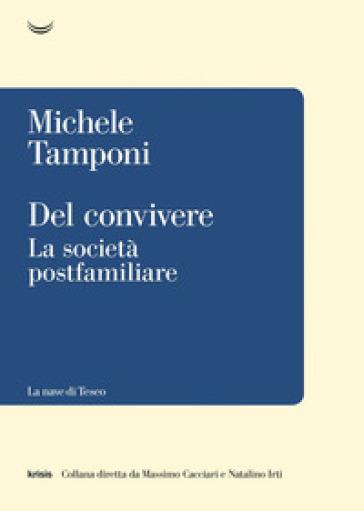 Del convivere. La società postfamiliare - Michele Tamponi   Thecosgala.com