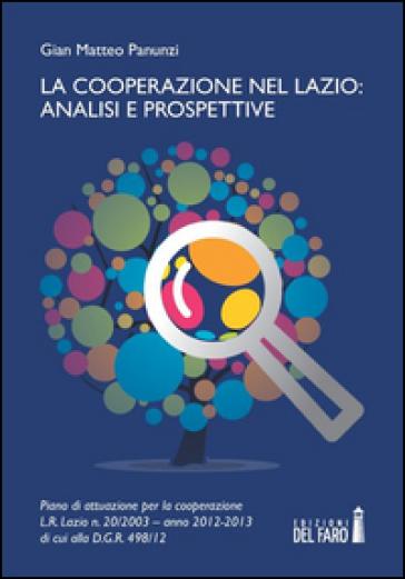 La cooperazione nel Lazio. Analisi e prospettive - Gian Matteo Panunzi |