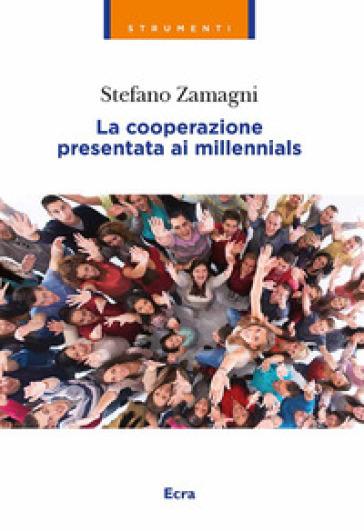 La cooperazione presentata ai millennials - Stefano Zamagni pdf epub