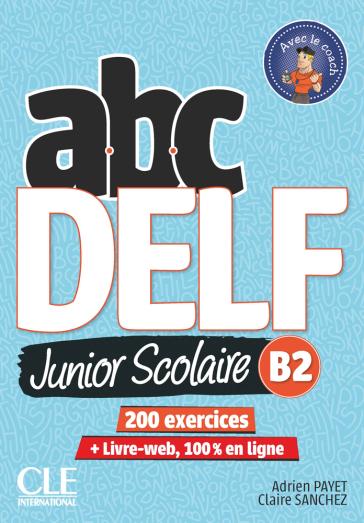ABC DELF JUNIOR SCOLAIRE N.E. B2 ED. MIS