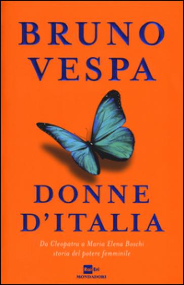 DONNE D'ITALIA. DA CLEOPATRA A MARIA ELE