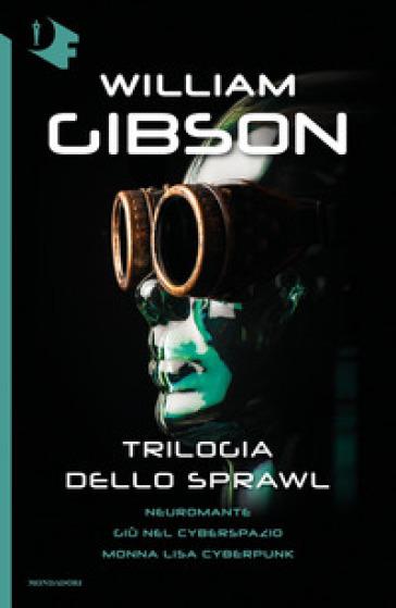 TRILOGIA DELLO SPRAWL: NEUROMANTE-G