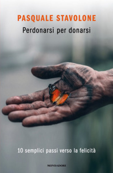 PERDONARSI PER DONARSI. 10 SEMPLICI PASS