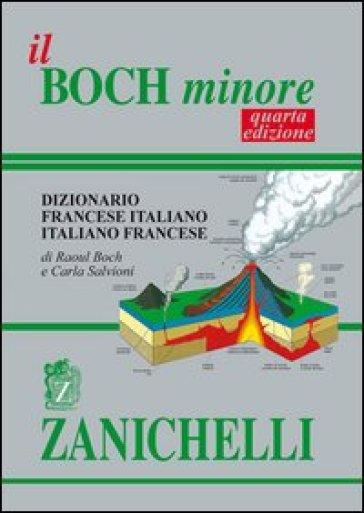 BOCH MINORE DIZIONARIO DI FRANCESE 4 ED.