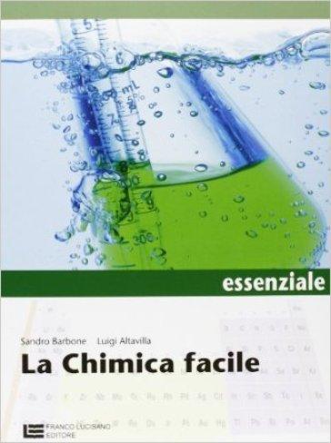 CHIMICA FACILE ED. ESSENZIALE