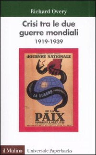 CRISI TRA LE DUE GUERRE MONDIALI (1919-1