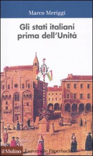 GLI STATI ITALIANI PRIMA DELL'UNITÀ. UNA