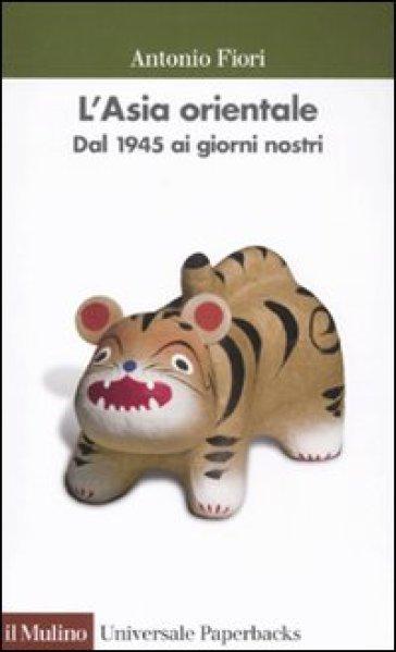 L'ASIA ORIENTALE. DAL 1945 AI GIORNI NOS