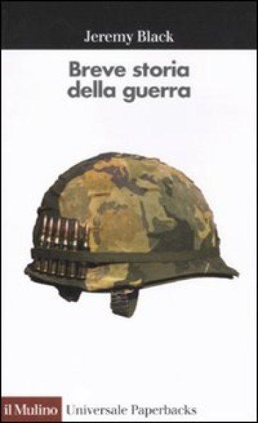 BREVE STORIA DELLA GUERRA