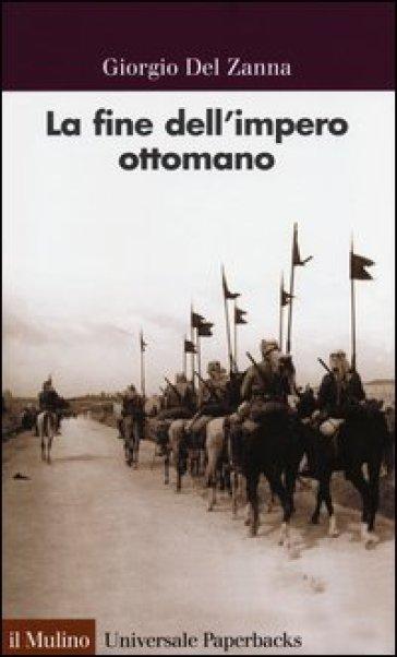 LA FINE DELL'IMPERO OTTOMANO