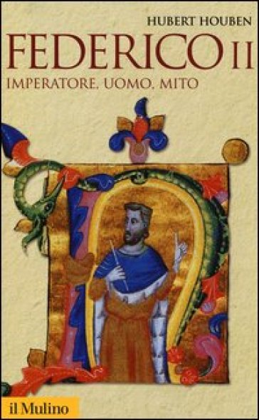 FEDERICO II. IMPERATORE, UOMO, MITO