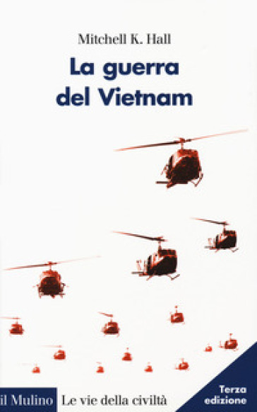 LA GUERRA DEL VIETNAM. NUOVA EDIZ.
