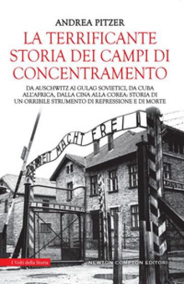 LA TERRIFICANTE STORIA DEI CAMPI DI CONC