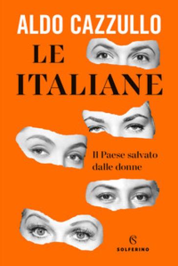 LE ITALIANE. IL PAESE SALVATO DALLE DONN