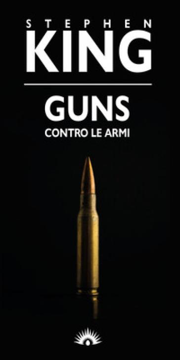 GUNS. CONTRO LE ARMI