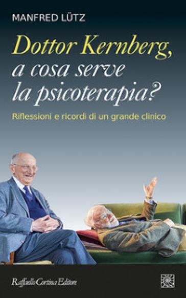DOTTOR KERNBERG, A COSA SERVE LA PSICOTE