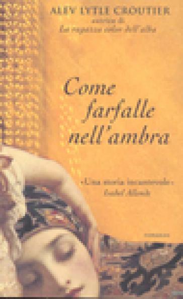 COME FARFALLE NELL'AMBRA