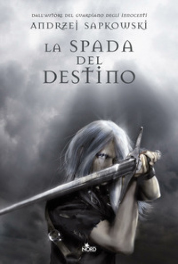 LA SPADA DEL DESTINO. THE WITCHER. 2.