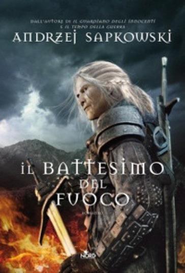 IL BATTESIMO DEL FUOCO. THE WITCHER