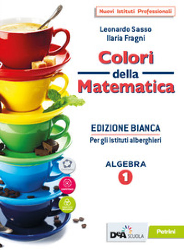 COLORI DELLA MATEMATICA ED. BIANCA 1 ED.