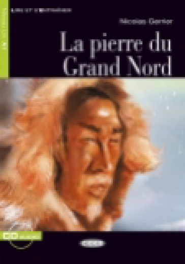 LA PIERRE DU GRAND NORD. CON CD AUDIO
