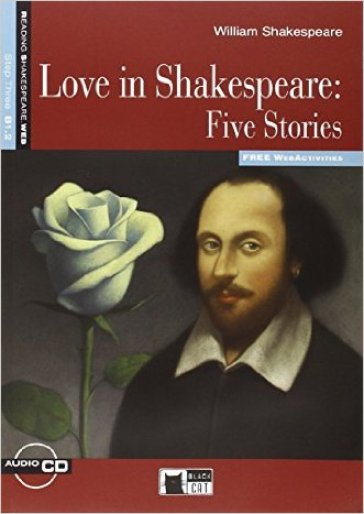 LOVE IN SHAKESPEARE: FIVE STORIES. CON C