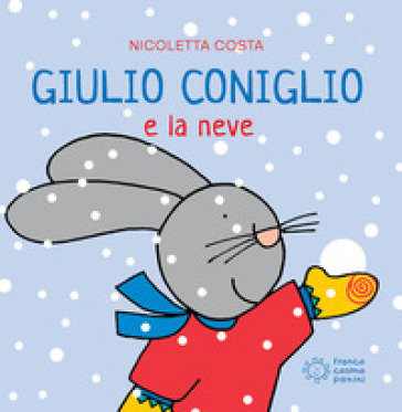 GIULIO CONIGLIO E LA NEVE. EDIZ. A