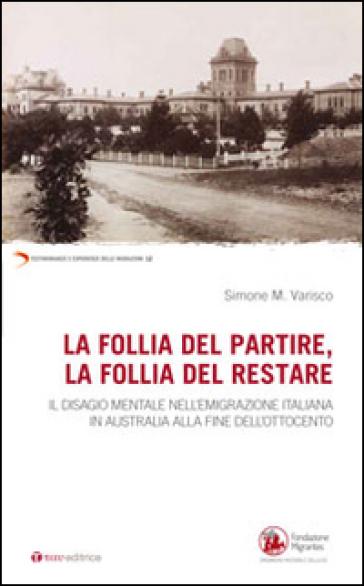 FOLLIA DEL PARTIRE LA FOLLIA DEL RESTARE