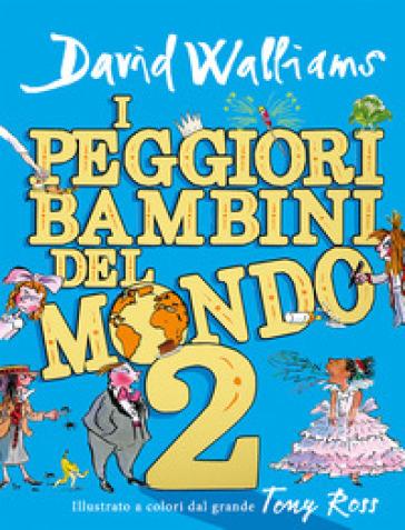 I PEGGIORI BAMBINI DEL MONDO. 2.