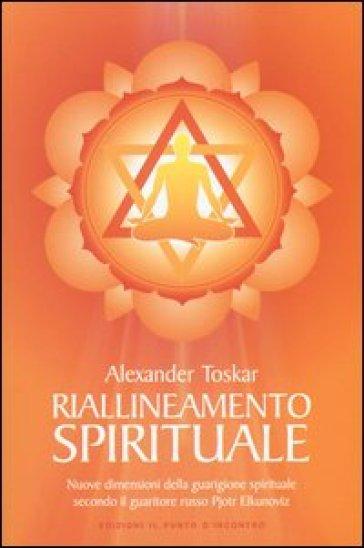 RIALLINEAMENTO SPIRITUALE. NUOVE DIMENSI