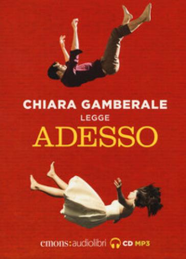 ADESSO LETTO DA CHIARA GAMBERALE. A