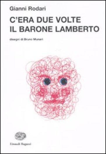 C'ERA DUE VOLTE IL BARONE LAMBERTO