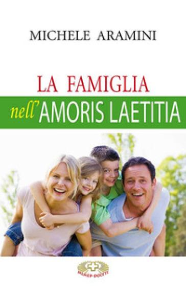 FAMIGLIA NELL'AMORIS LAETITIA (LA)