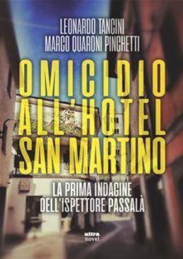 OMICIDIO ALL'HOTEL SAN MARTINO. LA PRIMA