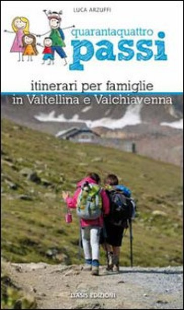 44 PASSI. ITINERARI PER FAMIGLIE IN VALT