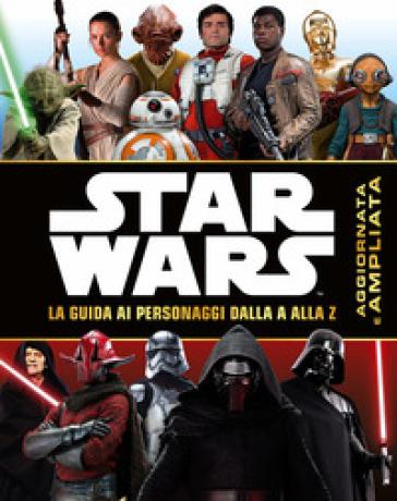 STAR WARS. LA GUIDA AI PERSONAGGI D