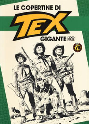 Le copertine di Tex gigante (2000-2018). Ediz. a colori - G. Bono  