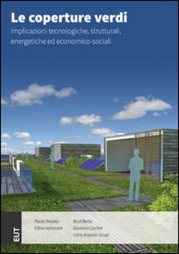 Le coperture verdi. Implicazioni tecnologiche, strutturali, energetiche ed economico-sociali