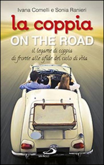 La coppia on the road. Il legame di coppia di fronte alle sfide del ciclo della vita - Sonia Ranieri   Rochesterscifianimecon.com