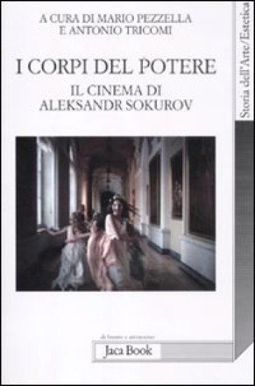 I corpi del potere. Il cinema di Aleksandr Sokurov
