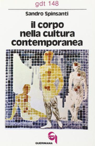 Il corpo nella cultura contemporanea - Sandro Spinsanti | Jonathanterrington.com