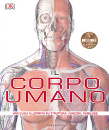 Il corpo umano. Una guida illustrata su struttura, funzioni e patologie - Steve Parker |